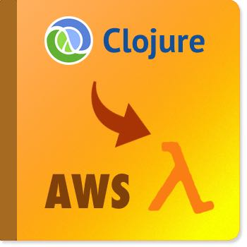 Using Clojure on AWS Lambda